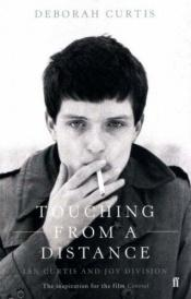 "book cover of Touching From a Distance: Ian Curtis and ""Joy Division"" by Deborah Curtis"