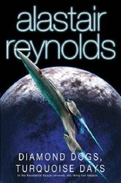 book cover of Diamond Dogs, Turquoise Days by Alastair Reynolds