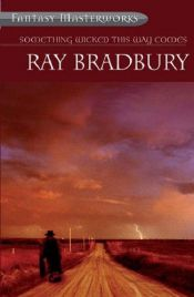 book cover of Something Wicked This Way Comes by Ray Bradbury