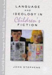 book cover of Language and ideology in children's fiction by John Stephens