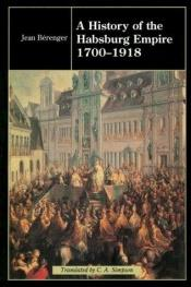 book cover of Hapsburg Empire: 1700-1918 by Jean Bérenger