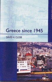 book cover of Greece since 1945: Politics, Economy and Society (The Postwar World) by David H. Close