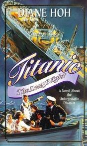 book cover of Titanic: The Long Night by Diane Hoh