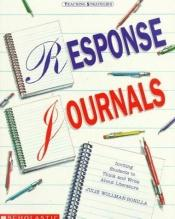 book cover of Response Journals: Inviting Students to Think and Write About Literature (Teaching Strategies) by Julie Wollman-Bonilla
