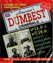 book cover of America's Dumbest Criminals by Misc.