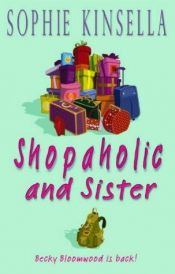 book cover of Confessions of a Shopaholic #4: Shopaholic & Sister by Sophie Kinsella