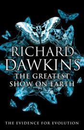 book cover of The Greatest Show on Earth: The Evidence for Evolution by Richard Dawkins