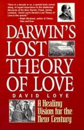 book cover of Darwin's Lost Theory of Love by David Loye
