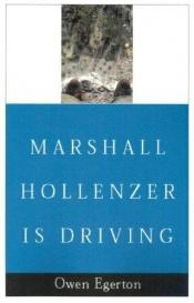 book cover of Marshall Hollenzer Is Driving by Owen Egerton