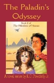 book cover of The Paladin's Odyssey: Book 2 - The Windows of Heaven by K. G. Powderly, Jr.