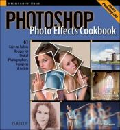 book cover of Photoshop Photo Effects Cookbook: 61 Easy-to-Follow Recipes for Digital Photographers, Designers, and Artists by Tim Shelbourne