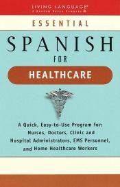 book cover of Essential Spanish for healthcare by Miguel Bedolla