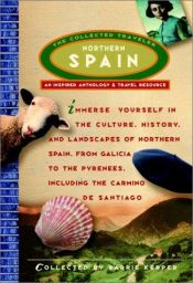 book cover of Northern Spain: The Collected Traveler (An Inspired Anthology and Travel Resource) by Barrie Kerper