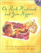 book cover of On Rosh Hashanah and Yom Kippur by Cathy Goldberg Fishman