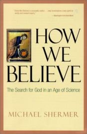 book cover of How We Believe, 2nd Edition: Science, Skepticism, and the Search for God by Michael Shermer
