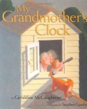 book cover of My Grandmother's Clock by Geraldine McGaughrean