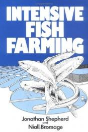 book cover of Intensive Fish Farming by C. Jonathan Shepherd