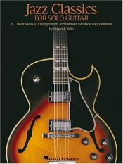 book cover of Jazz Classics for Solo Guitar: Chord Melody Arrangements with Tab by Robert B. Yelin