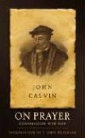 book cover of On Prayer: Conversation with God by John Calvin
