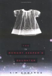 book cover of The Memory Keeper's Daughter by Kim Edwards