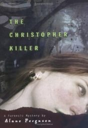book cover of The Christopher Killer by Alane Ferguson