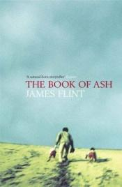 book cover of Book Of Ash by James Flint