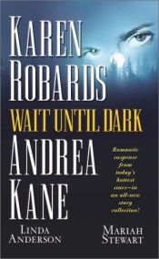 book cover of WAIT UNTIL DARK: Once in a Blue Moon by Andrea Kane|Karen Robards|Linda Anderson (ed.)|Mariah Stewart