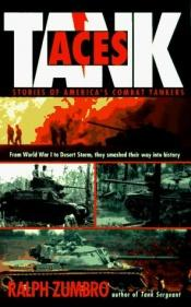 book cover of Tank Aces: Stories of America's Combat Tankers by Ralph Zumbro