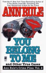 book cover of You belong to me by Ann Rule