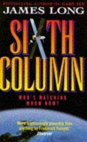 book cover of Sixth Column by James Long