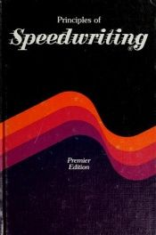book cover of Principles of speedwriting : secondary edition by