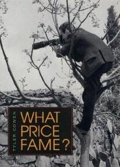 book cover of What price fame? by Tyler Cowen