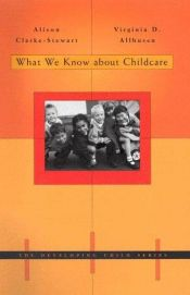 book cover of What We Know About Childcare (The Developing Child) by Alison Clarke-Stewart