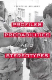 book cover of Profiles, Probabilities, and Stereotypes by Frederick Schauer