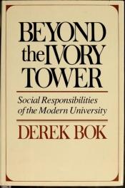 book cover of Beyond the Ivory Tower: Social Responsibilities of the Modern University by Derek Bok