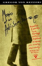 book cover of Memoirs of an Anti-semite by Gregor von Rezzori