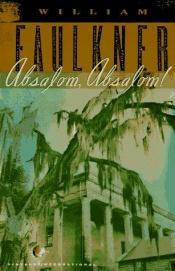 book cover of Absalom, Absalom! by William Faulkner