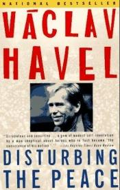 book cover of Disturbing the Peace : A Conversation with Karel Huizdala by Václav Havel