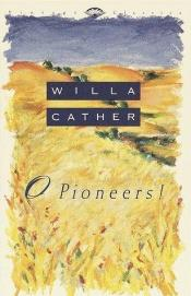 book cover of O Pioneers! by Willa Cather