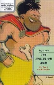 book cover of The Evolution Man: Or, How I Ate My Father by Lewis