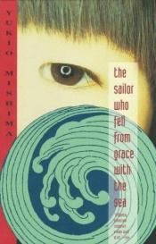 book cover of The Sailor Who Fell from Grace with the Sea by Yukio Mishima