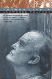 book cover of Answered Prayers: The Unfinished Novel by Truman Capote
