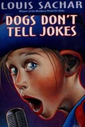 book cover of Dogs Don't tell Jokes by Louis Sachar