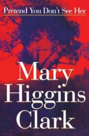 book cover of Doe alsof je haar niet ziet by Mary Higgins Clark