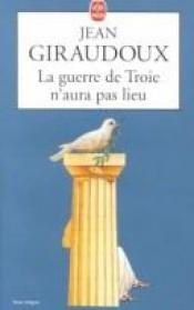 book cover of Tiger at the gates : La guerre de Troie n'aura pas lieu by Жан Жироду