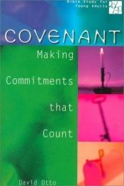 book cover of Covenant: Making Commitments That Count (Bible Study for Young Adults 20 by David Otto