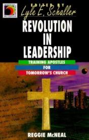 book cover of Revolution in Leadership: Training Apostles for Tomorrow's Church (Ministry for the Third Millennium) by Reggie McNeal