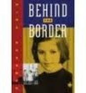 book cover of Behind the border by Nina Kossman