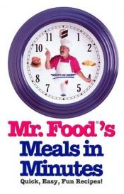 book cover of Mr. Food's Meals in Minutes by Art Ginsburg
