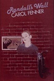 book cover of Randall's wall by Carol Fenner